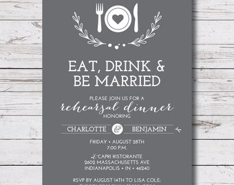 eat drink & be married / rehearsal dinner printable invitation / digital file / 5x7