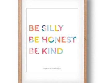 Be Silly Be Honest Be Kind- Ralph Waldo Emerson quote Colourful Geometric Printable nursery wall decor: INSTANT DOWNLOAD