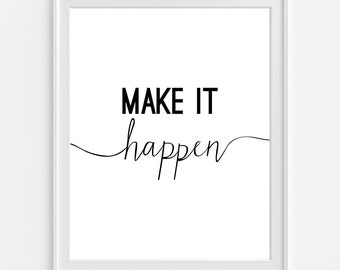 Make It Happen Art Print, Inspirational Art, Black & White Print 5x7, 8X10, 11x14 Motivational Art Print, Office Decor, Office Wall Art