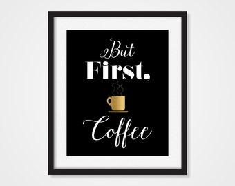 But First Coffee Art Print, Coffee Cup Art, Office Decor, Office Wall Art, 5x7, 8x10, 11x14 Kitchen Decor, Coffee Art