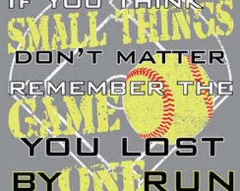 If You Think Small Things Don't Matter Softball Short Sleeve T-Shirt Sports