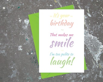 It's your Birthday FUNNY CHEEKY greeting card by Fully Wrapped ~ B08