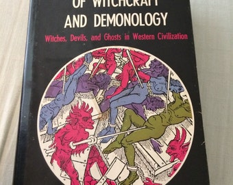 The Complete Book Of Witchcraft And Demonology (witches, devils, and ghosts in western civilization