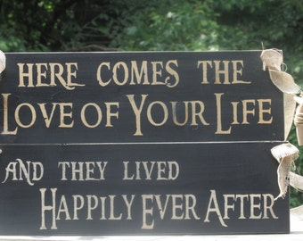 """Rustic Distressed / """"Here comes the Love of your life"""" """"and they lived Happily Ever After"""" Double Sided Ring Bearer Sign / Painted Wood"""