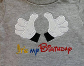 Mickey Mouse Hands with It's My Birthday on a Gray T-shirt. Inspired by Disney.