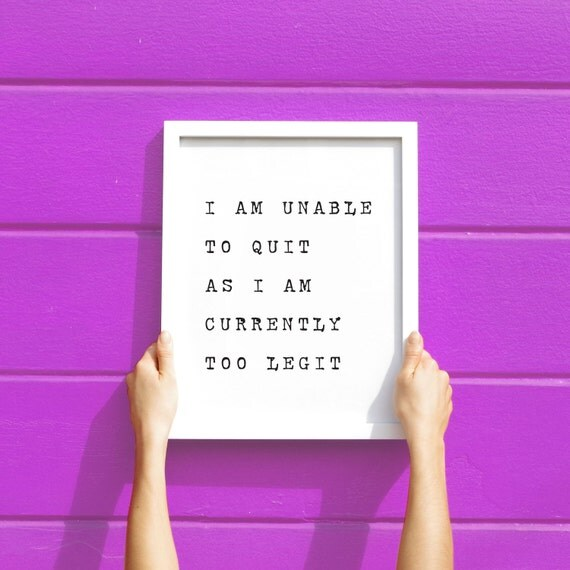 Too Legit Motivational Wall Art Printable