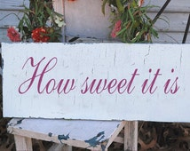 How sweet it is- Sign STENCILS- 6 Sizes to Choose From- Create Sweet Cottage Signs & Wedding Signs