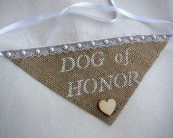 Dog of Honor Collar - Best Dog - I Do Too - Burlap Dog Bandana - Personalized Dog Collar - Pet Wedding - Pet Photo Prop - Rustic Wedding
