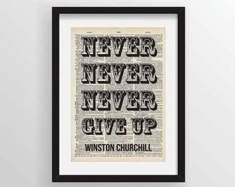 Never, never, never give up. - Winston Churchill - Recycled Vintage Dictionary Art Print