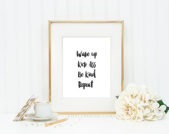 Wake Up, Kick Ass, Be Kind, Repeat Print
