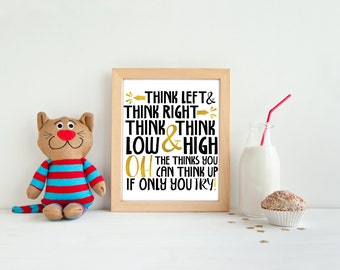Classroom decor, PRINTABLE, Dr Seuss quote, think left think right oh the thinks you can think print poster, teacher appreciation gift