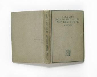 Vintage Antique German Text book- Keller's Romeo Und Julia Auf Dem Dorfe by Gottfried Keller 1912