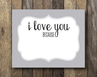 Printable I Love You Because - I Love You Because Dry Erase - Instant Download -  I Love You Because Sign - I Love you Because Printable