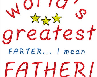 world's greatest FARTER... I mean FATHER Embroidery File (4x4 hoop)