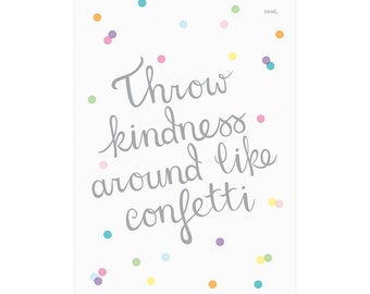 Throw Kindness Around Like Confetti Art Print | Kids Poster