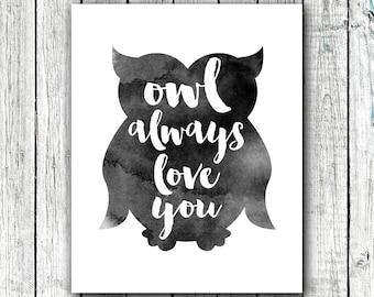 Nursery Art Printable, Owl Always Love you, Printable Art, Owl Art, Nursery Decor, Instant Download Size 8x10