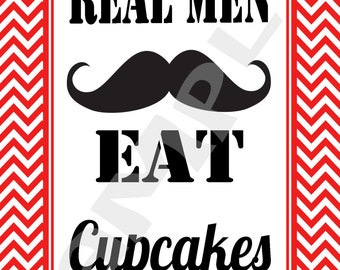 """Customizable!! Mustache Bash - """"Real Men Eat Cupcakes""""- 5x7 red chevron- Other colors and sizes available!!"""