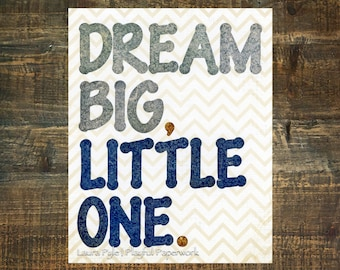 dream big little one print, navy and gray nursery, dream big print, word art print, nursery typography, dream big little one sign, baby boy