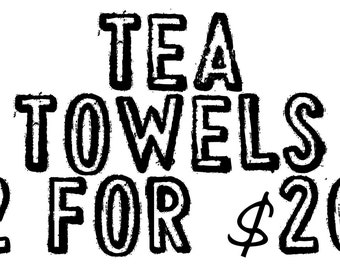 2 Tea Towels for 20.00