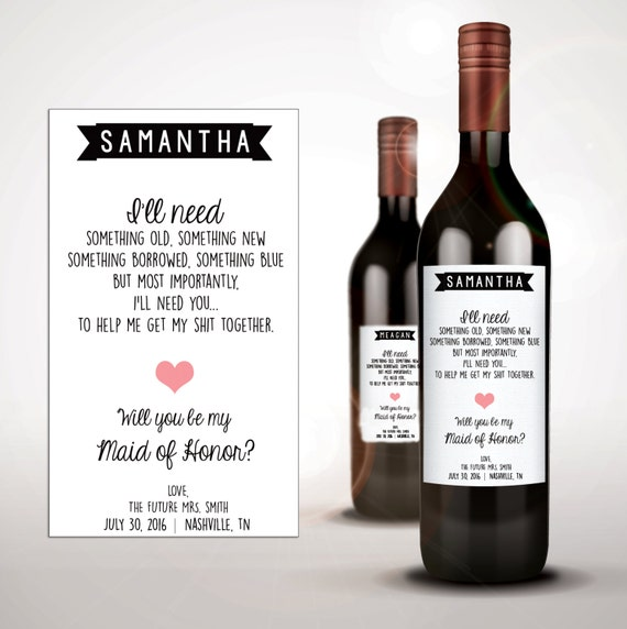 Will you be my bridesmaid funny wine bottle invitation sticker, maid of honor invitation, something old something new, best friend wedding