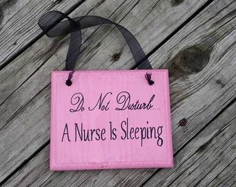 Wooden Nurse Sign - Gift for Nurse - Do Not Distub Nurse Is Sleeping - Front Door Hanging - Nurse Appreciation Gift - Painted Nurse Sign