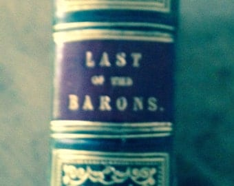 Last of The Barons by Sir Edward Bulwer Lytton 1850 Leather Bound