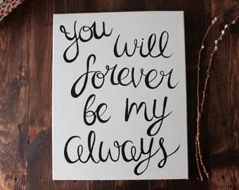 You Will Forever Be My Always Canvas