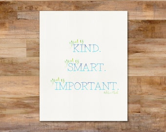 You is kind. You is smart. You is important. - Watercolor printable - inspirational quote