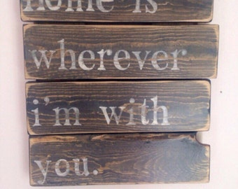 """Rustic Sign Edward Sharp """"Home is Wherever I'm with You"""""""