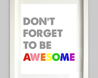 Don't Forget To Be Awesome Print // Kid Wall Art // Bedroom Decor // Nursery Wall Art // Rainbow Print // Playroom Wall Art