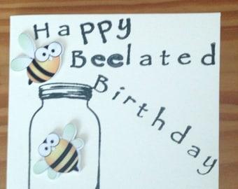 Happy beelated birthday buzzy bees card