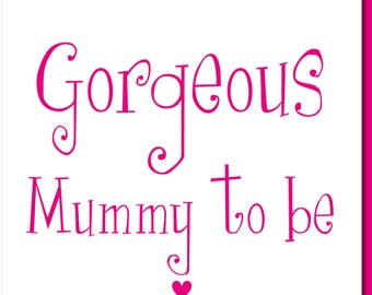 Baby Shower Card Gorgeous Mummy to be Card new mummy or Pregnancy