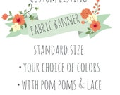 """Custom fabric banner. Standard size (55"""") with Pom poms & lace"""