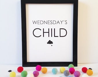 "Wednesday's Child 8x10"" black and white print • quote wall art • nursery print • baby gift • monochrome decor • personalised birthday gift •"