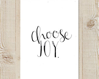 Choose Joy Hand lettered Typography Instant Download Printable