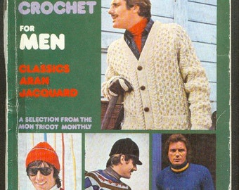 1970s The BEST Of MON TRICOT Knit and Crochet For Men Classics Aran Jacquard Vintage Craft  Book
