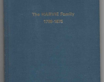 THE HARVIE FAMILY 1799-1975 Family Tree Margaret Gilmour Genealogy Australian Vintage Book