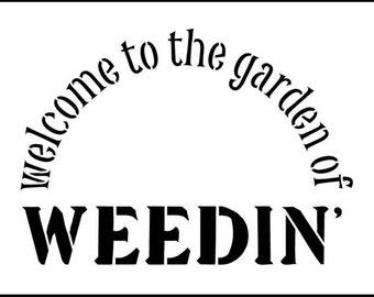 """Word Stencil - Garden of Weedin' - 11 1/2"""" x 9"""" - SKU:STCL306"""