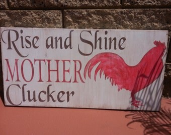 Rise and Shine Mother Clucker