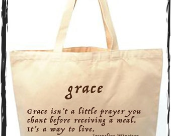 Grace Is A Way Of Life Inspirational  Canvas Tote. Original Art Is Digitally Printed With Water Based Soy Ink On Both Sides Of The Tote
