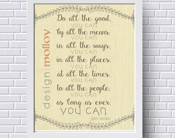 Do All The Good You Can PRINT, John Wesley Quote, Inspirational Quote, Motivational Quote, Methodist Quote, Hillary Clinton, Graduation Gift