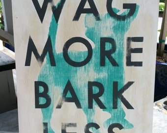 Wag More Bark Less sign hand painted on wood, ready to hang
