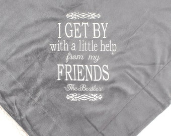 I Get by with a Little Help from my Friends | Music Thank You gift | Inspirational |  Beatles