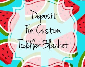 Deposit For Toddler Size Blanket, Minky Backing, Designer Cotton