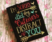 Embroidery design 5x7, I'm sorry did my CUTENESS distract you, embroidery sayings, arrow embroidery, socuteappliques, girl embroidery
