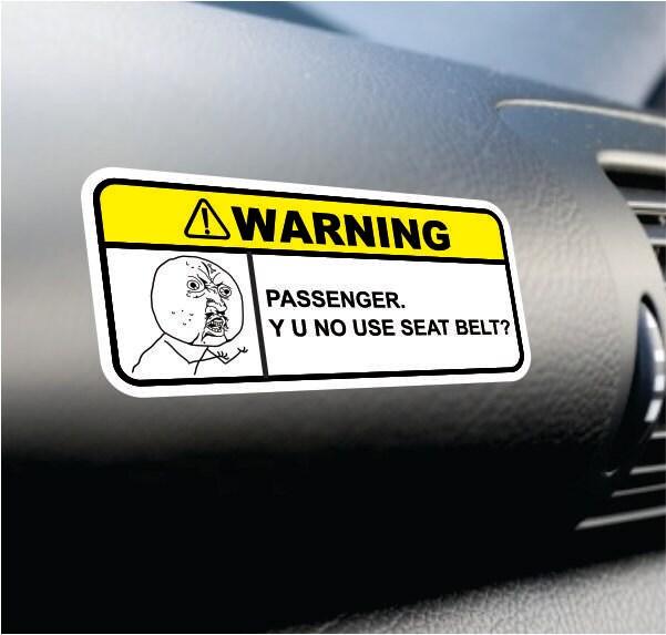 Y U No Use Seat Belt Funny Bumper Sticker Vinyl Decal
