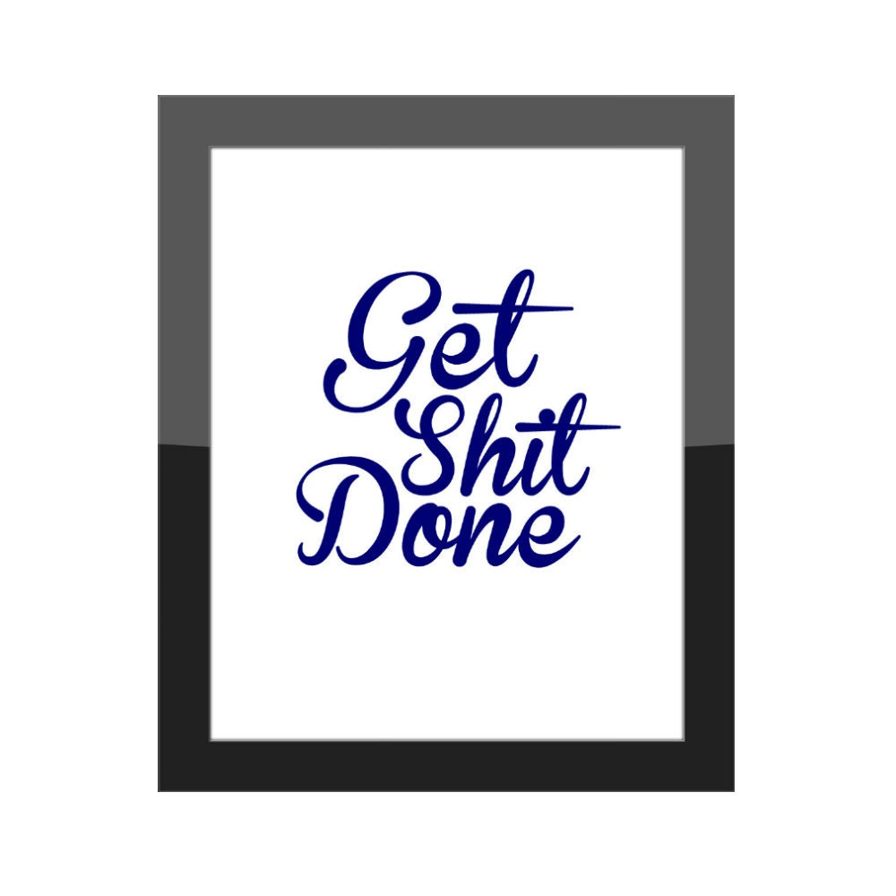 Get shit done funny home decor office wall art by for Funny home decor