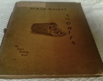 Scrap Basket Tidbits. By Myra Wehaly Kerr. 1938