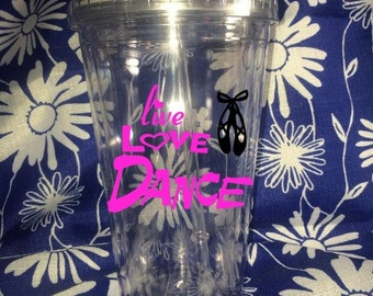 Live Love Dance Tumbler, Dance Tumbler, Danceing Tumbler,