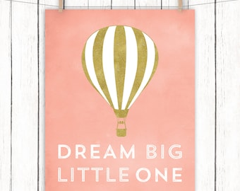 Gold Coral Nursery Printable Art Hot Air Balloon Dream Big Little One Quote Coral Nursery Print 8x10 Instant Download Digital File